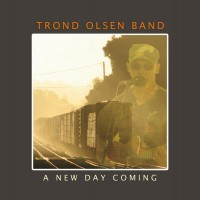 Purchase Trond Olsen Band - A New Day Coming