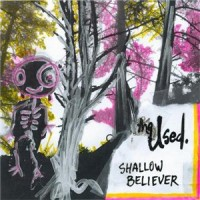 Purchase The Used - Shallow Believer