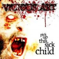 Purchase Vicious Art - Pick Up This Sick Child
