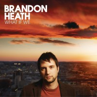 Purchase Brandon Heath - What If We