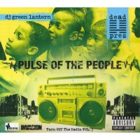 Purchase Dead Prez & DJ Green Lantern - Pulse Of The People (Turn Off The Radio Vol. 3)