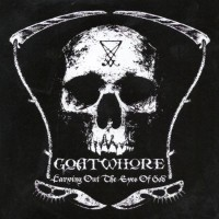 Purchase Goatwhore - Carving Out The Eyes Of God