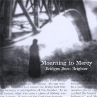 Purchase Mourning To Mercy - Bridges Burn Brighter