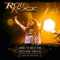 Purchase Rob Rock - The Voice Of Melodic Metal (Live In Atlanta)