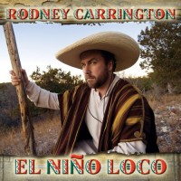 Purchase Rodney Carrington - El Niño Loco