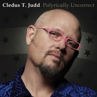 Purchase Cledus T. Judd - Polyrically Uncorrect