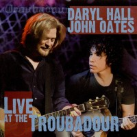 Purchase Hall & Oates - Live At The Troubadour