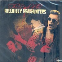 Purchase Hillbilly Headhunters - The Best of The