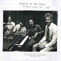 Purchase The Units - History Of The Units (The Early Years 1977-1983)