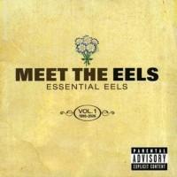 Purchase EELS - Meet the Eels: Essential Eels 1996-2006 Vol.1