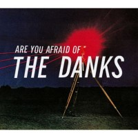 Purchase The Danks - Are You Afraid of The Danks