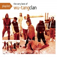 Purchase Wu-Tang Clan - Playlist: The Very Best Of Wu-Tang Clan