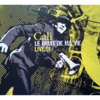 Purchase Cali - Le Bruit De Ma Vie (Live.01) CD1