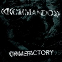Purchase Kommando - Crimefactory