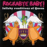 Purchase Rockabye Baby! - Lullaby Renditions Of Queen