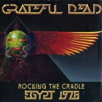 Purchase The Grateful Dead - Rocking The Cradle Egypt 1978 (30th Anniversary Edition) CD3