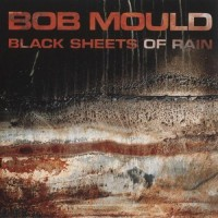 Purchase Bob Mould - Black Sheets Of Rain