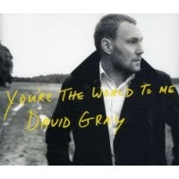 Purchase David Gray - You're The World To Me