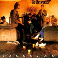 Purchase The Go-Betweens - Tallulah