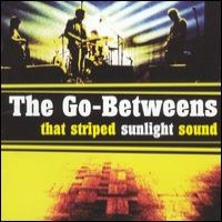 Purchase The Go-Betweens - That Striped Sunlight Sound