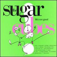 Purchase The Sugarcubes - Life's Too Good