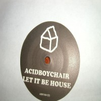 Purchase Acidboychair - Let It Be House Vinyl