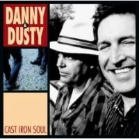 Purchase Danny & Dusty - Cast Iron Soul