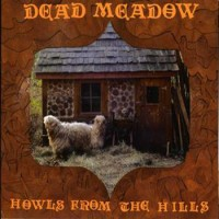 Purchase Dead Meadow - Howls From The Hills