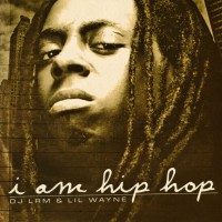 Purchase Lil Wayne - I Am Hip Hop Bootleg