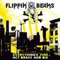 Purchase Flippin' Beans - Everything's Fine ...Act Brave And Die