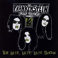 Purchase Frankenstein Drag Queens From Planet 13 - The Late Late Late Show