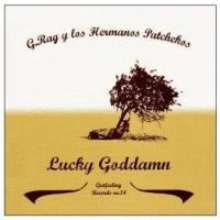Purchase G.Rag Y Los Hermanos Patchekos - Lucky Goddamn