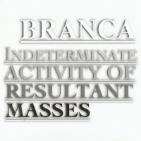 Purchase Glenn Branca - Indeterminate Activity of Resultant Masses