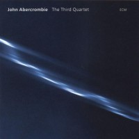 Purchase John Abercrombie - The Third Quartet