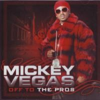 Purchase Mickey Vegas - Off To The Pros