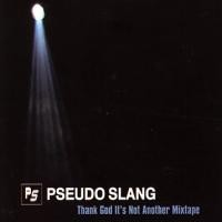 Purchase Pseudo Slang - Thank God It's Not Another Mixtape