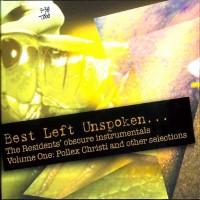 Purchase The Residents - Best Left Unspoken... Vol. 1: Pollex Christi And Other Selections