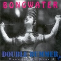 Purchase Bongwater - Double Bummer