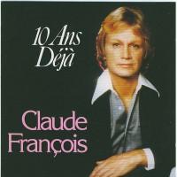 Purchase Claude Francois - 10 Ans Déjà