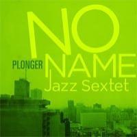 Purchase No Name Jazz Sextet - Plonger