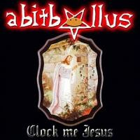 Purchase Abitbollus - Clock Me Jesus