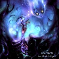 Purchase Khooman - Is A Flexible Liquid