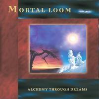 Purchase Mortal Loom - Alchemy Through Dreams