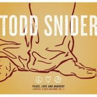 Purchase Todd Snider - Peace, Love And Anarchy (Rarities, B-Sides, Demos, Vol. 1)