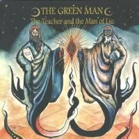 Purchase The Green Man - The Teacher And The Man Of Lie