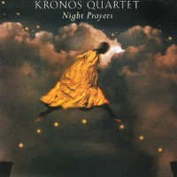 Purchase Kronos Quartet - Night Prayers