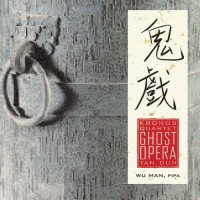 Purchase Kronos Quartet - Tan Dun - Ghost Opera