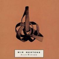 Purchase Wim Mertens - Alle Dinghe CD1
