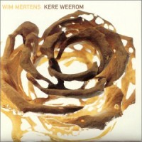 Purchase Wim Mertens - Kere Weerom