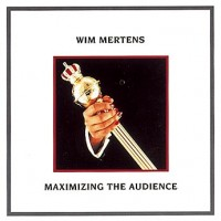 Purchase Wim Mertens - Maximizing the Audience